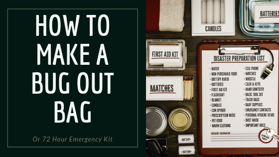 HOW TO MAKE A BUG OUT BAG OR 72-HOUR EMERGENCY SURVIVAL KIT
