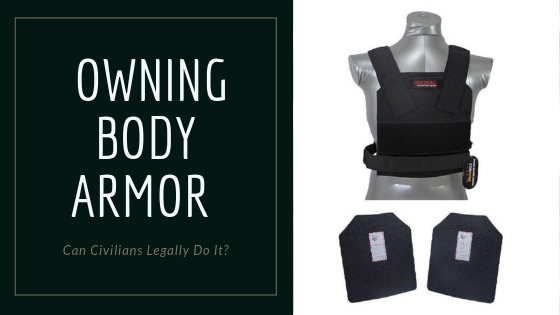 Owning Body Armor? Can Civilians Do It Legally?