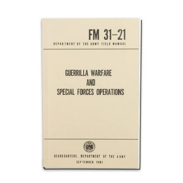 Guerrilla Warfare and Special Forces Operations Manual